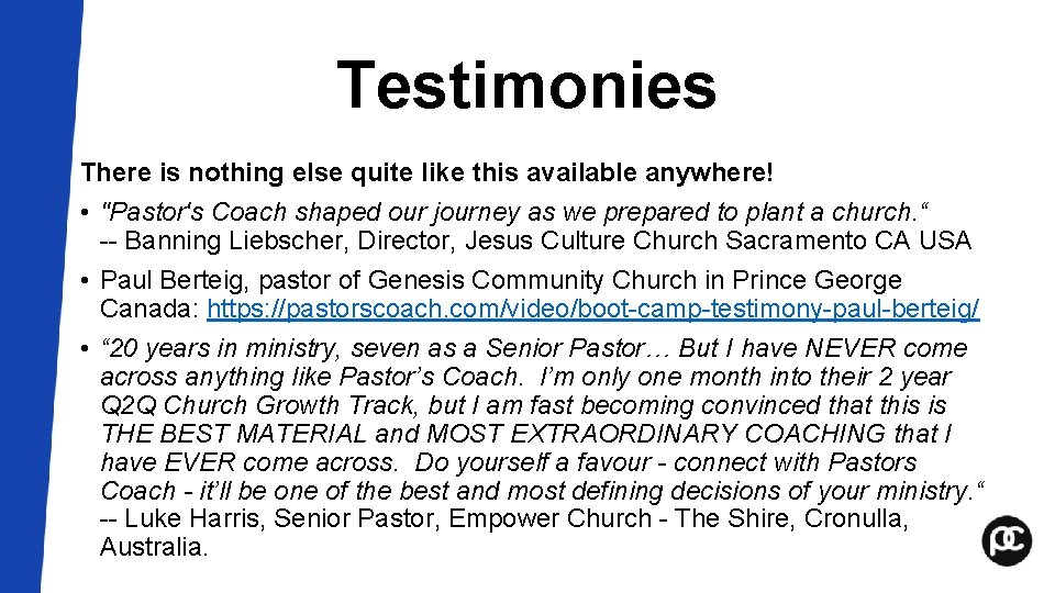 Testimonies There is nothing else quite like this available anywhere! •