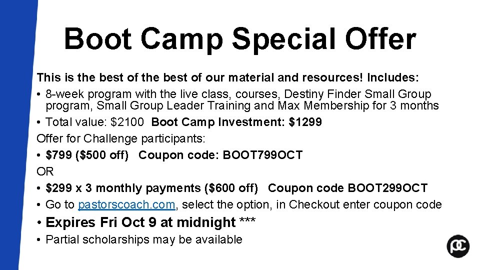 Boot Camp Special Offer This is the best of our material and resources! Includes: