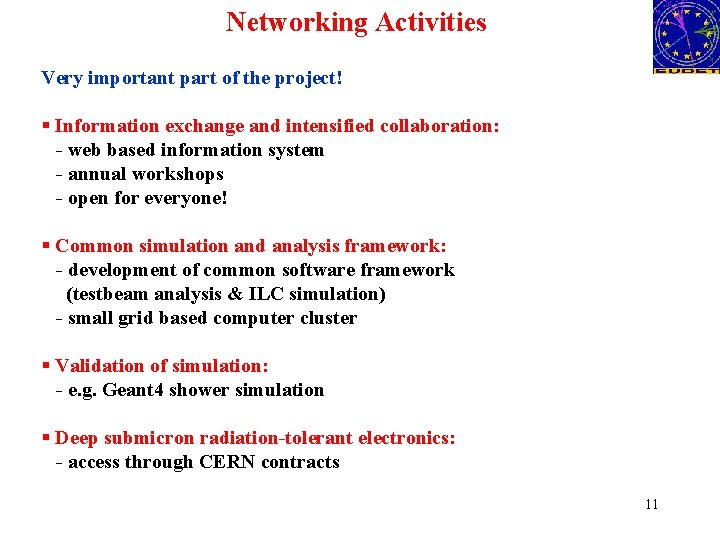 Networking Activities Very important part of the project! § Information exchange and intensified collaboration: