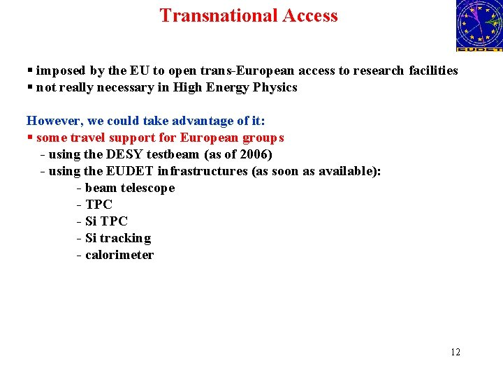 Transnational Access § imposed by the EU to open trans-European access to research facilities