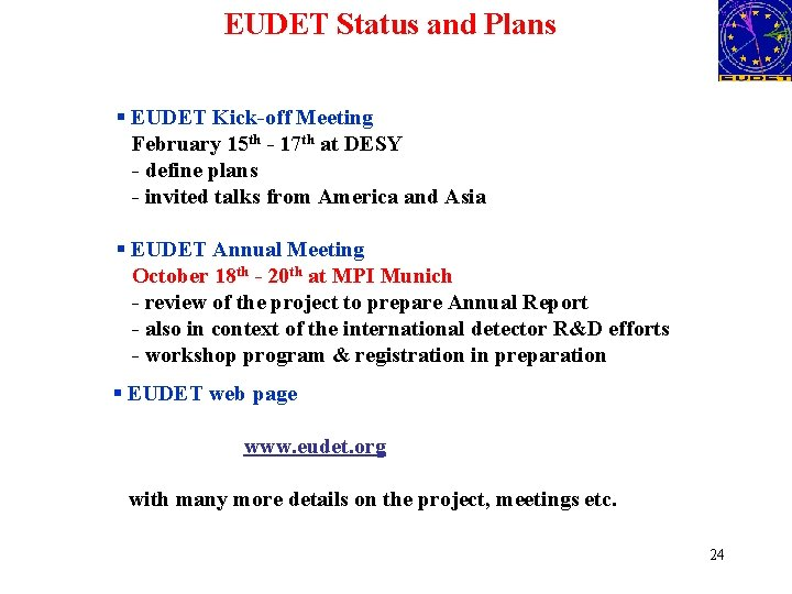 EUDET Status and Plans § EUDET Kick-off Meeting February 15 th - 17 th