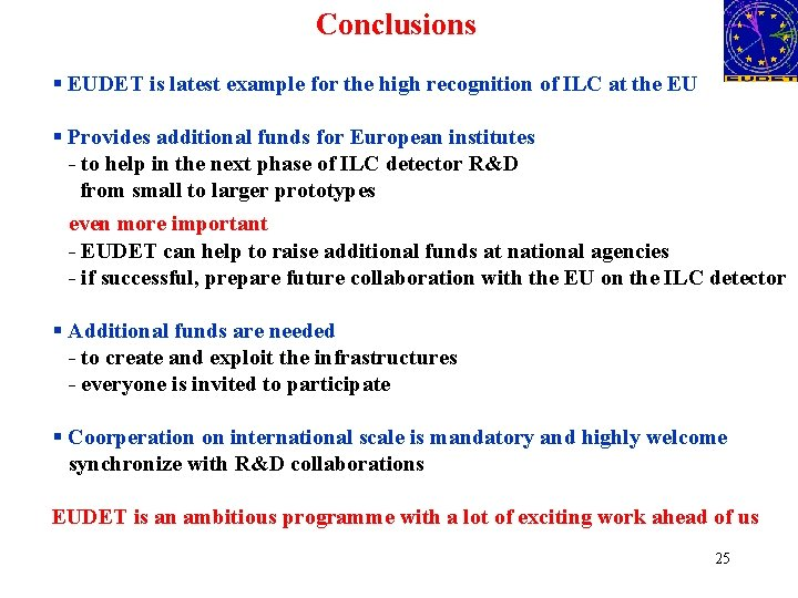 Conclusions § EUDET is latest example for the high recognition of ILC at the