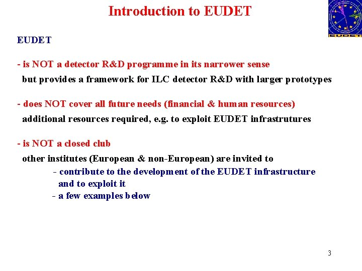 Introduction to EUDET - is NOT a detector R&D programme in its narrower sense