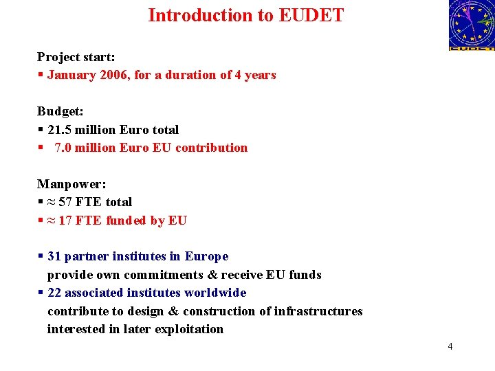 Introduction to EUDET Project start: § January 2006, for a duration of 4 years