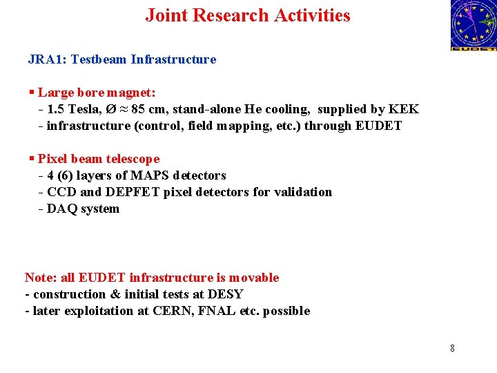 Joint Research Activities JRA 1: Testbeam Infrastructure § Large bore magnet: - 1. 5