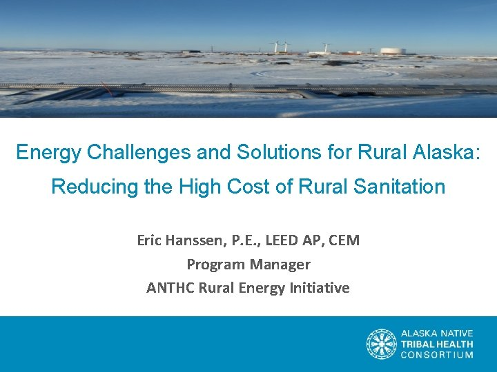 Energy Challenges and Solutions for Rural Alaska: Reducing the High Cost of Rural Sanitation