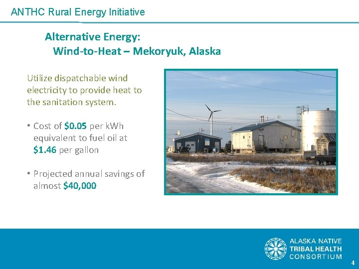 ANTHC Rural Energy Initiative Alternative Energy: Wind-to-Heat – Mekoryuk, Alaska Utilize dispatchable wind electricity