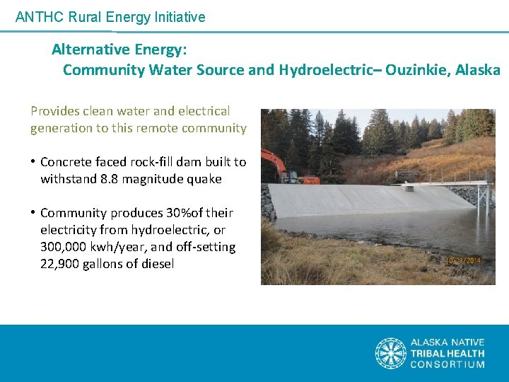 ANTHC Rural Energy Initiative Alternative Energy: Community Water Source and Hydroelectric– Ouzinkie, Alaska Provides