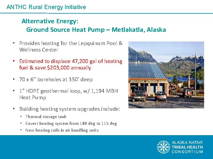 ANTHC Rural Energy Initiative Alternative Energy: Ground Source Heat Pump – Metlakatla, Alaska •