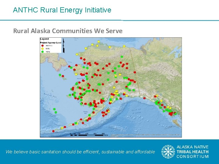 ANTHC Rural Energy Initiative Rural Alaska Communities We Serve We believe basic sanitation should
