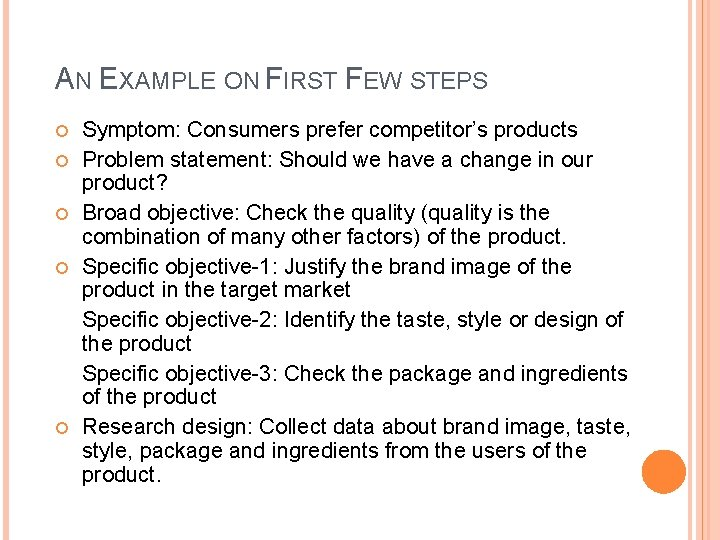 AN EXAMPLE ON FIRST FEW STEPS Symptom: Consumers prefer competitor's products Problem statement: Should