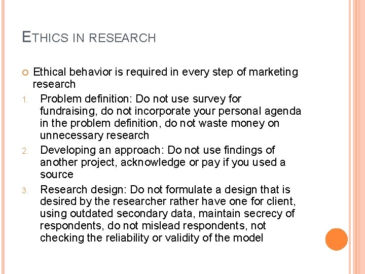 ETHICS IN RESEARCH 1. 2. 3. Ethical behavior is required in every step of
