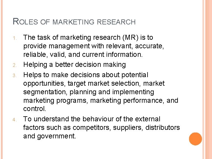 ROLES OF MARKETING RESEARCH 1. 2. 3. 4. The task of marketing research (MR)
