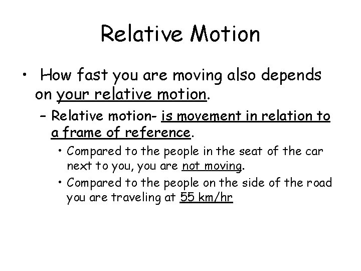 Relative Motion • How fast you are moving also depends on your relative motion.