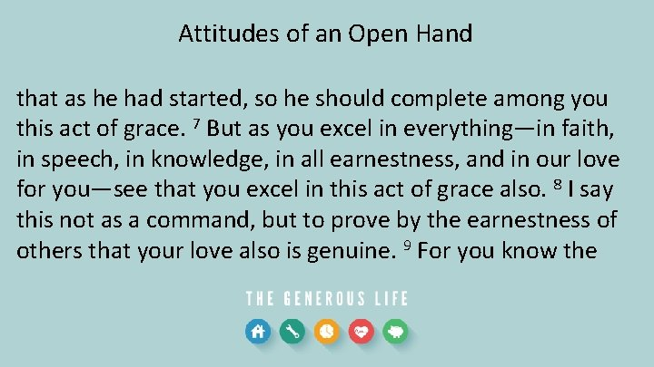 Attitudes of an Open Hand that as he had started, so he should complete