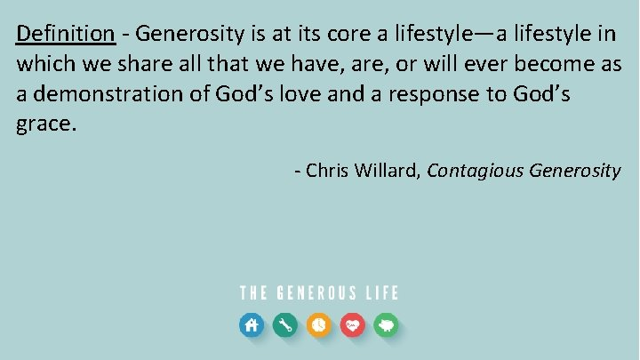 Definition - Generosity is at its core a lifestyle—a lifestyle in which we share