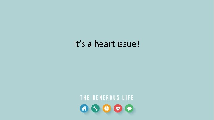 It's a heart issue!