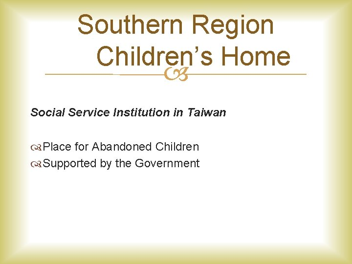 Southern Region Children's Home Social Service Institution in Taiwan Place for Abandoned Children Supported