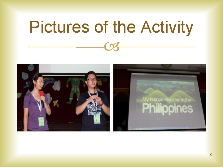 Pictures of the Activity 8