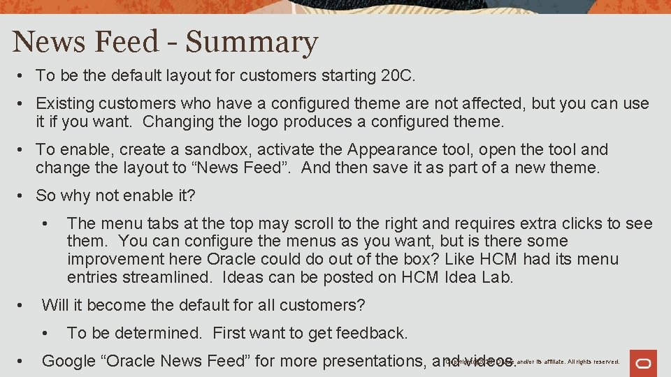 News Feed - Summary • To be the default layout for customers starting 20