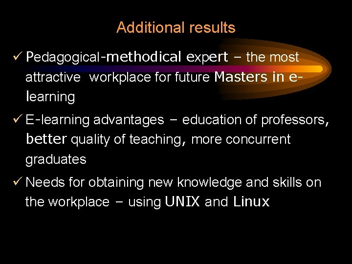 Additional results ü Pedagogical-methodical expert – the most attractive workplace for future Masters in