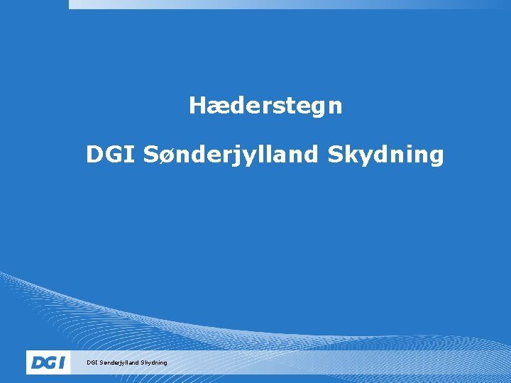 Hæderstegn DGI Sønderjylland Skydning