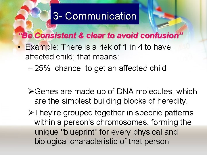 """3 - Communication """"Be Consistent & clear to avoid confusion"""" • Example: There is"""