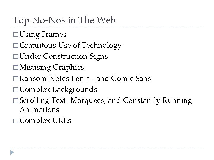 Top No-Nos in The Web � Using Frames � Gratuitous Use of Technology �