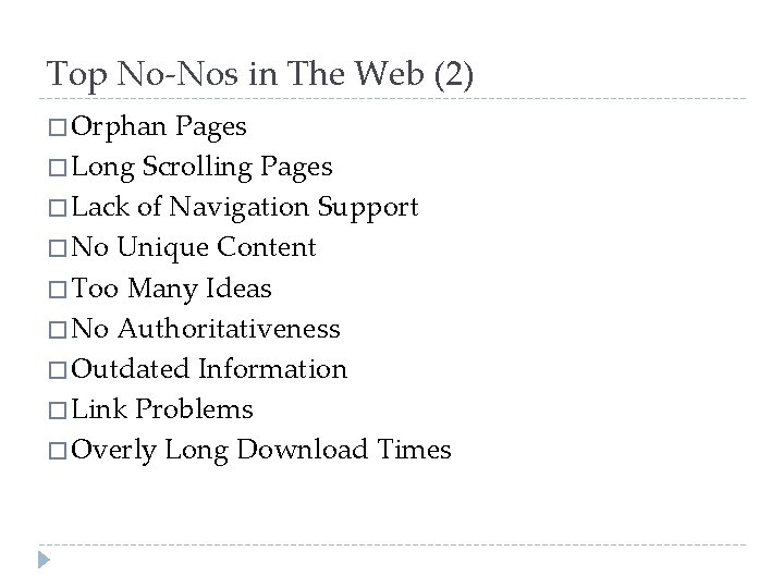 Top No-Nos in The Web (2) � Orphan Pages � Long Scrolling Pages �