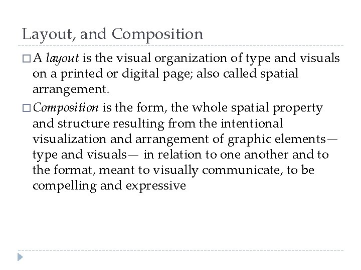 Layout, and Composition � A layout is the visual organization of type and visuals