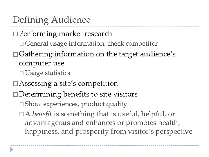 Defining Audience � Performing market research � General usage information, check competitor � Gathering