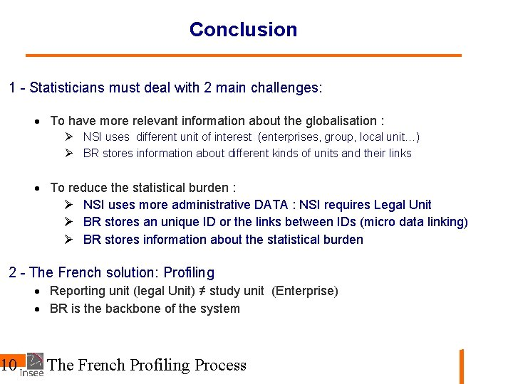 Conclusion 1 - Statisticians must deal with 2 main challenges: To have more relevant
