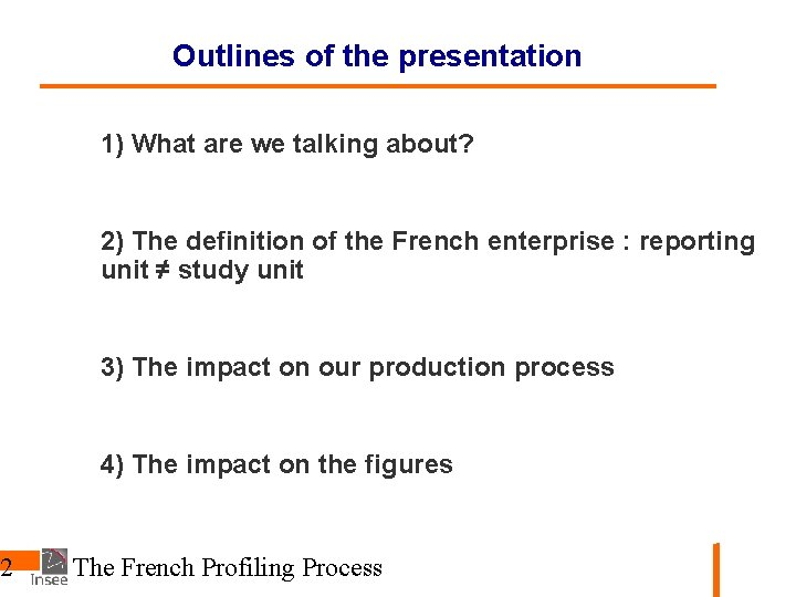 2 Outlines of the presentation 1) What are we talking about? 2) The definition