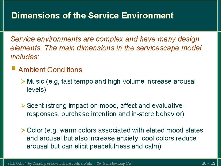 Dimensions of the Service Environment Service environments are complex and have many design elements.