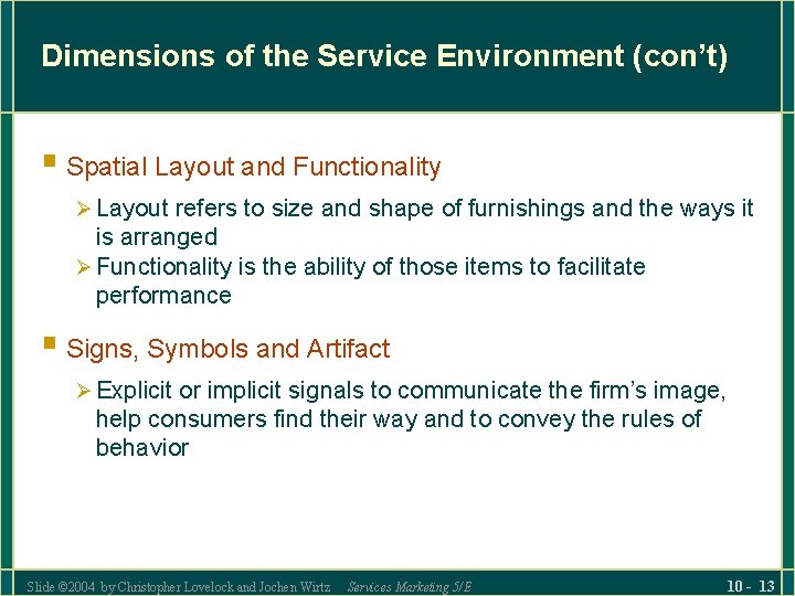 Dimensions of the Service Environment (con't) § Spatial Layout and Functionality Ø Layout refers
