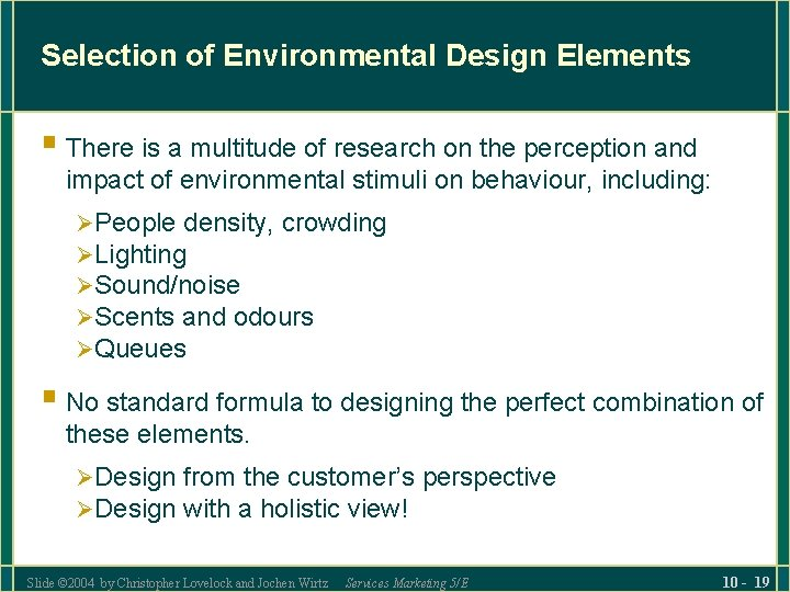 Selection of Environmental Design Elements § There is a multitude of research on the