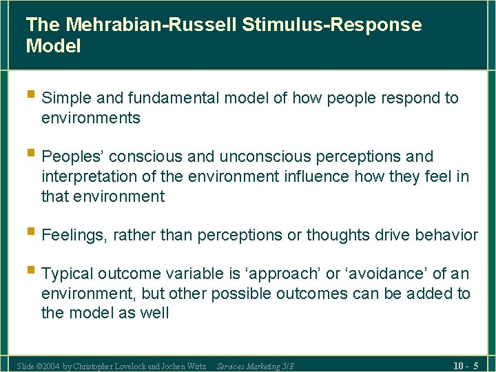 The Mehrabian-Russell Stimulus-Response Model § Simple and fundamental model of how people respond to