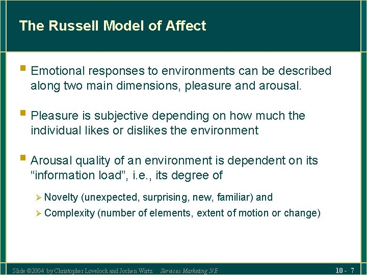 The Russell Model of Affect § Emotional responses to environments can be described along