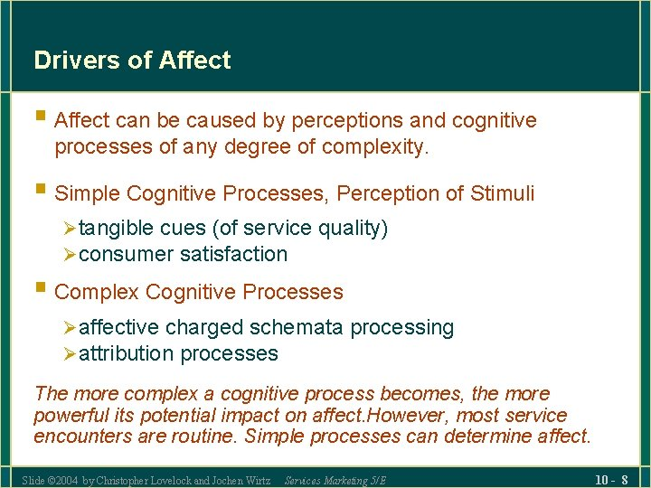 Drivers of Affect § Affect can be caused by perceptions and cognitive processes of