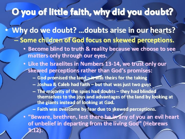 O you of little faith, why did you doubt? • Why do we doubt?