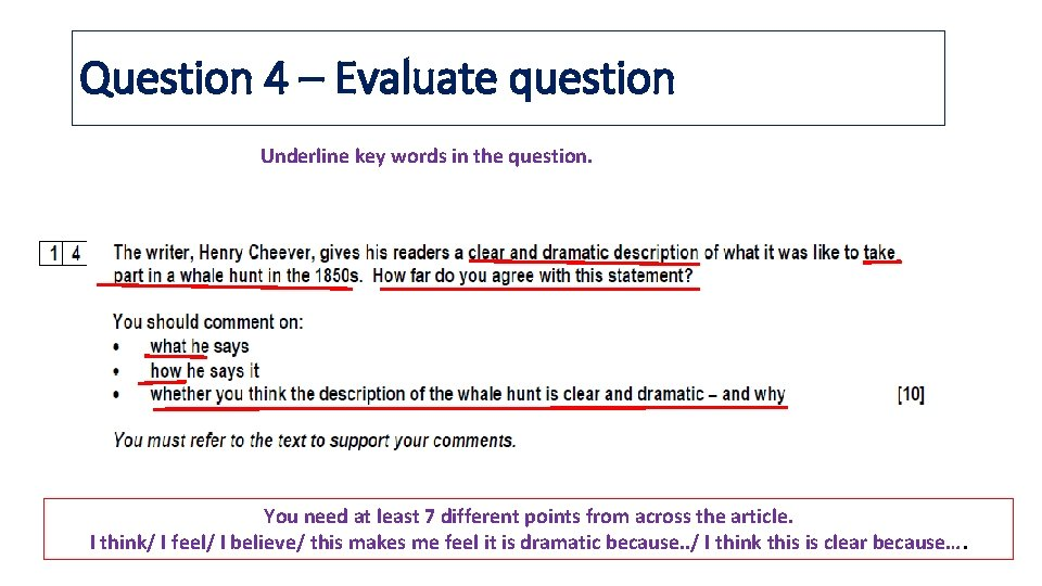 Question 4 – Evaluate question Underline key words in the question. You need at