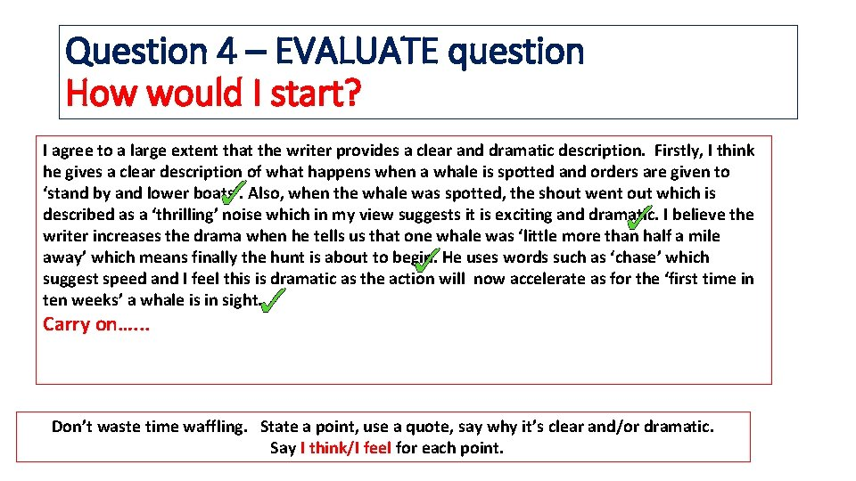 Question 4 – EVALUATE question How would I start? I agree to a large