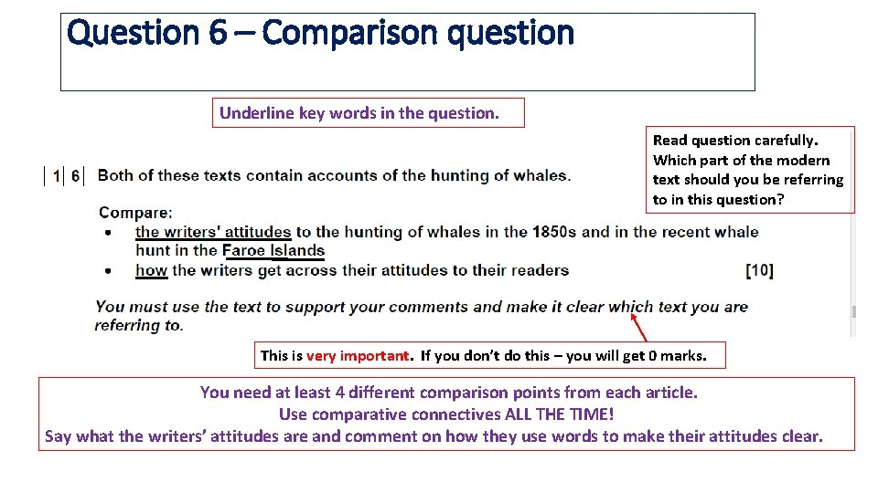 Question 6 – Comparison question Underline key words in the question. Read question carefully.