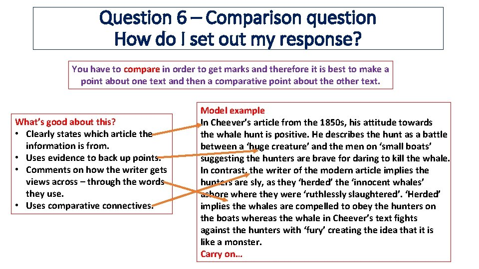 Question 6 – Comparison question How do I set out my response? You have