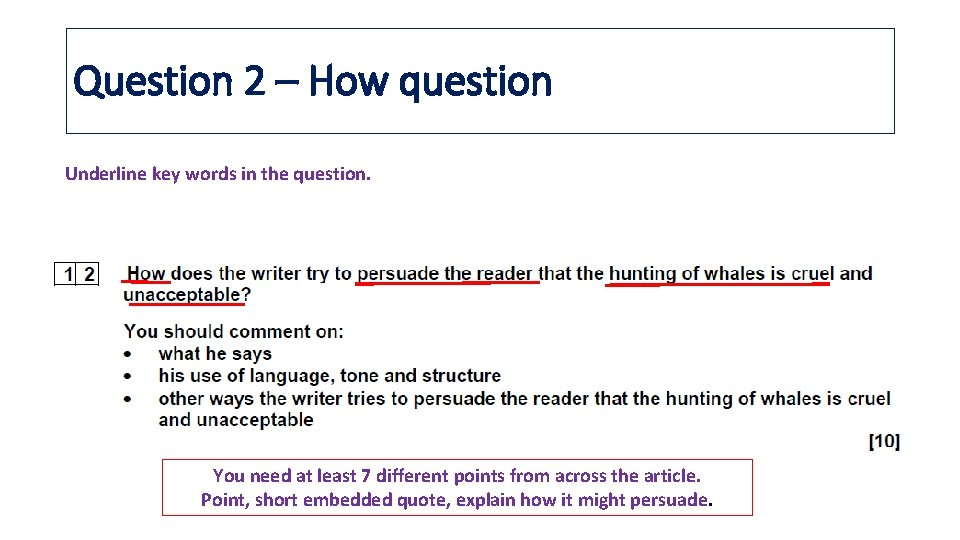 Question 2 – How question Underline key words in the question. You need at