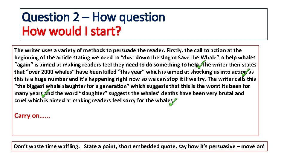 Question 2 – How question How would I start? The writer uses a variety