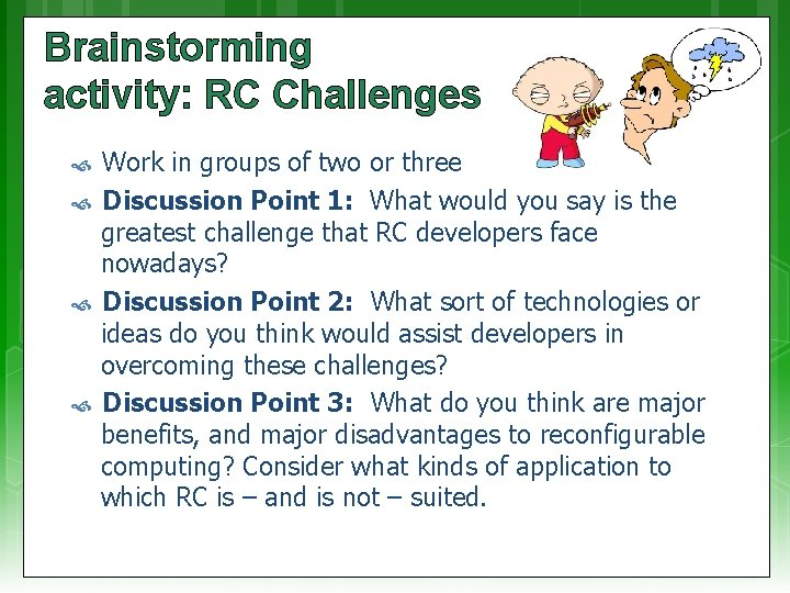 Brainstorming activity: RC Challenges Work in groups of two or three Discussion Point 1: