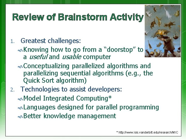 Review of Brainstorm Activity 1. 2. Greatest challenges: Knowing how to go from a