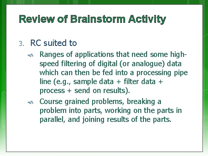 Review of Brainstorm Activity 3. RC suited to Ranges of applications that need some