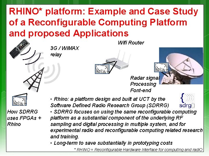 RHINO* platform: Example and Case Study of a Reconfigurable Computing Platform and proposed Applications